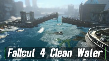 Best Fallout 4 Water Overhaul Mod – Clean Water of the Commonwealth